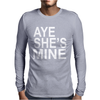 Aye She's Mine Mens Long Sleeve T-Shirt
