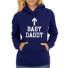 Baby Daddy Funny New Womens Hoodie