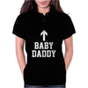 Baby Daddy Funny New Womens Polo