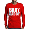 Baby Daddy Mens Long Sleeve T-Shirt