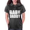 Baby Daddy Womens Polo