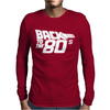 Back to the 80's, Funny Retro Mens Long Sleeve T-Shirt