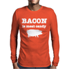 BACON IS MEAT CANDY Mens Long Sleeve T-Shirt