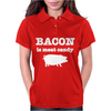BACON IS MEAT CANDY Womens Polo