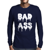 BAD ASS Mens Long Sleeve T-Shirt