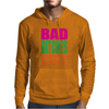 Bad Bitches Only Mens Hoodie