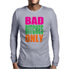 Bad Bitches Only Mens Long Sleeve T-Shirt
