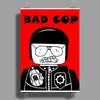Bad Cop Poster Print (Portrait)