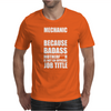Badass Mechanic Mens T-Shirt