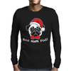 Bah Hum Pug Scrooge Grinch Christmas Mens Long Sleeve T-Shirt