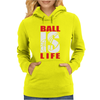 BALL IS LIFE FUNNY SPORTS Womens Hoodie