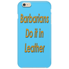 Barbarians do it in leather Phone Case