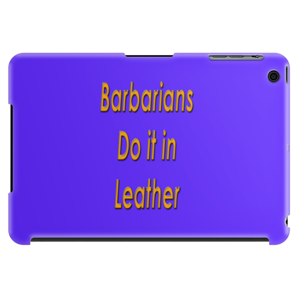 Barbarians do it in leather Tablet