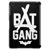 Bat Gang Tablet