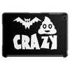 Bat Shit Crazy Tablet