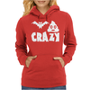Bat Shit Crazy Womens Hoodie