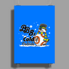 BB-8's cold outside Poster Print (Portrait)