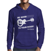 Be Good To Your Wood Mens Hoodie