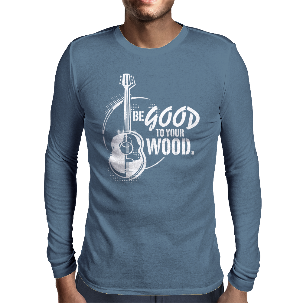 Be good to your wood Mens Long Sleeve T-Shirt