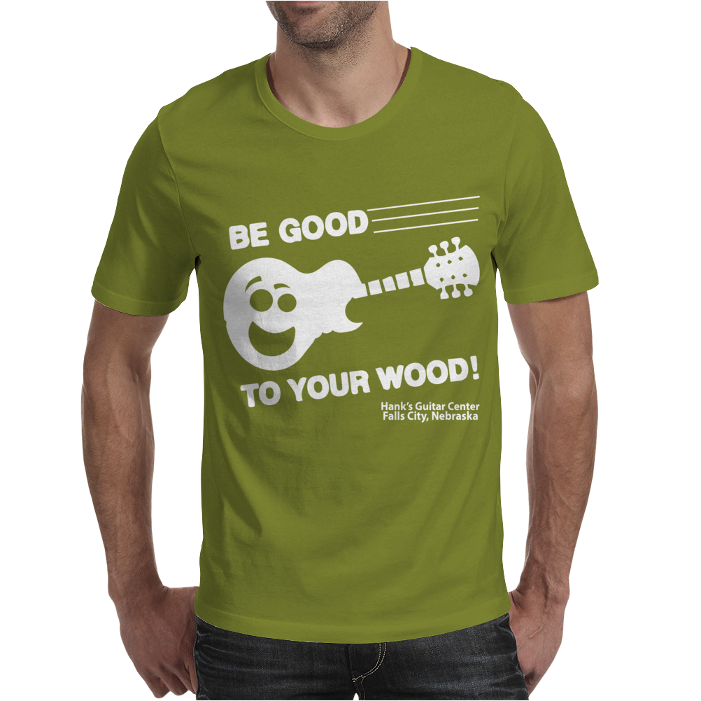 Be Good To Your Wood Mens T-Shirt