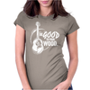 Be good to your wood Womens Fitted T-Shirt