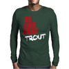 Be Like Mike Trout Mens Long Sleeve T-Shirt