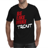 Be Like Mike Trout Mens T-Shirt