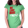 Be Like Mike Trout Womens Fitted T-Shirt