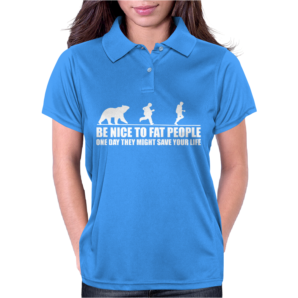 Be Nice to Fat People Bear Chase Funny Pub Joke Womens Polo