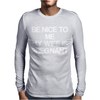 BE NICE TO ME MY WIFE IS PREGNANT Mens Long Sleeve T-Shirt