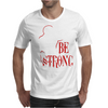 Be Strong Mens T-Shirt