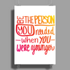 Be that Person Poster Print (Portrait)