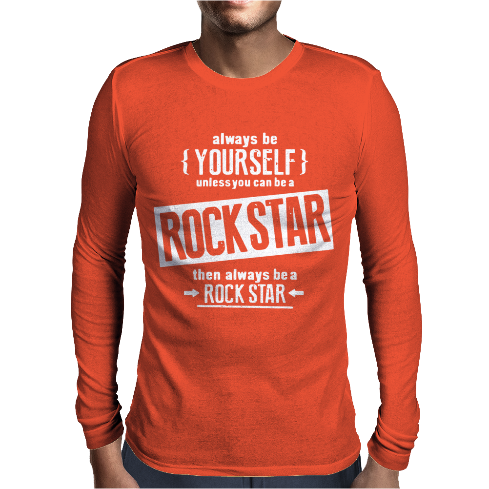 Be Yourself Be A Rockstar Mens Long Sleeve T-Shirt