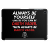 Be Yourself Or Be Darth vader Tablet