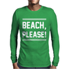 BEACH PLEASE Mens Long Sleeve T-Shirt