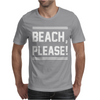 BEACH PLEASE Mens T-Shirt