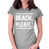 BEACH PLEASE Womens Fitted T-Shirt