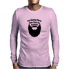 Beard I'm gonna have one like my daddy Mens Long Sleeve T-Shirt