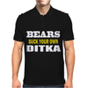 BEARS SUCK YOUR OWN DITKA Mens Polo