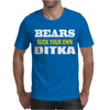 BEARS SUCK YOUR OWN DITKA Mens T-Shirt