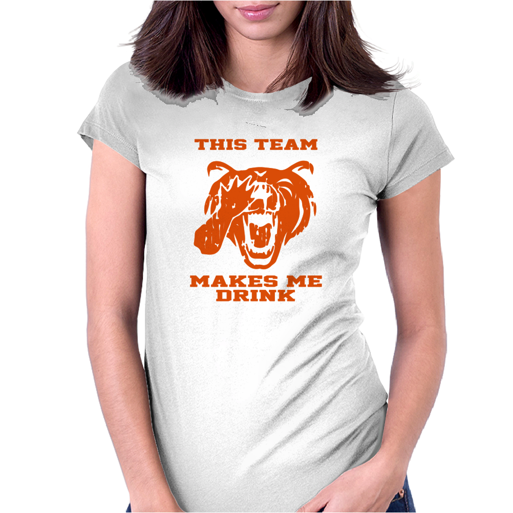 Bears This Team Makes Me Drink Womens Fitted T-Shirt