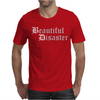 Beautiful Disaster Mens T-Shirt