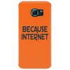 Because Internet Girls Funny Humor Geek Phone Case