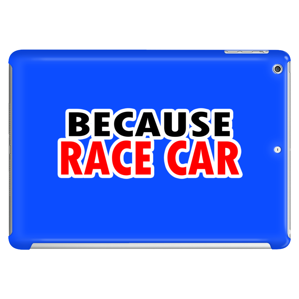 Because race car dark Funny Humor Geek Tablet