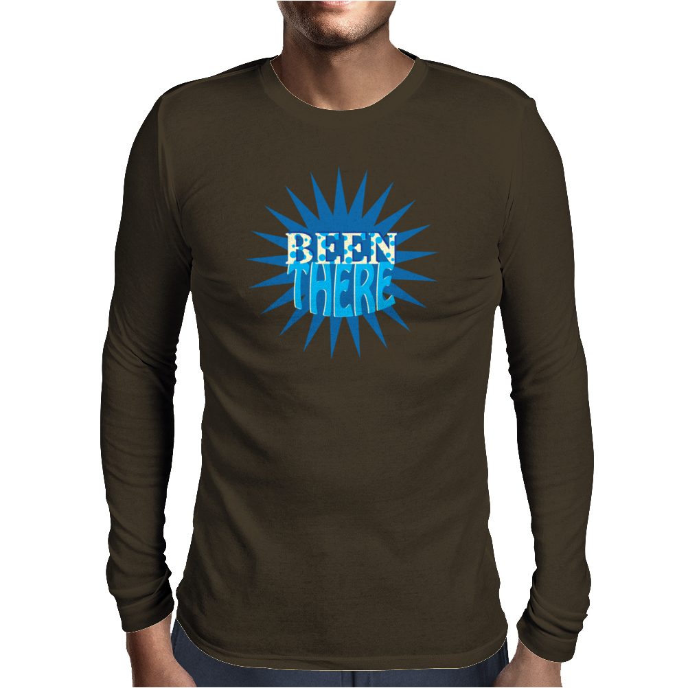 Been there Funny Humor Geek Mens Long Sleeve T-Shirt