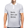 Beer, Bacon and Bitches Mens Polo