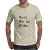 Beer, Bacon and Bitches Mens T-Shirt