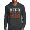 Beer Is Always The Answer Mens Hoodie