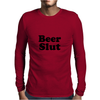 Beer Slut Mens Long Sleeve T-Shirt
