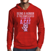 Being A Human Is Too Complicated It's Time To Be A Cat Mens Hoodie